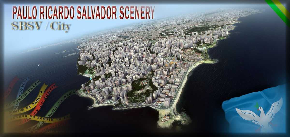 PAULO RICARDO - SALVADOR INTERNATIONAL AIRPORT SBSV AND CITY FSX P3D