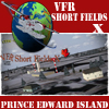 VFR-SHORT FIELDS X - PRINCE EDWARD ISLAND